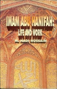 Imam Abu Hanifah - his life and works