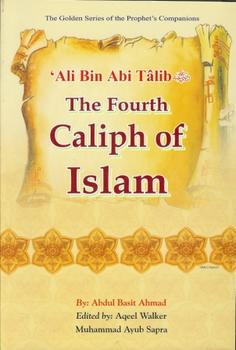 ´Ali Bin Abi Talib- The Fourth Caliph of Islam