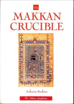 The Makkan Crucible