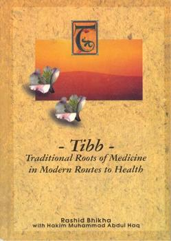 Tibb- Traditional Roots of Medicine in Modern Routes to Health