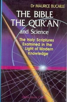 The Bible, the Qur'an and Science