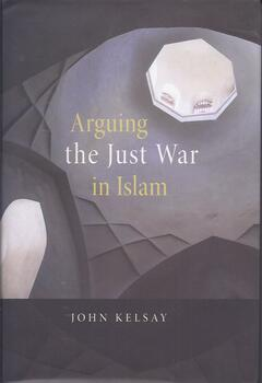 Arguing the Just War in Islam