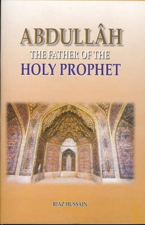Abdullah - Father of the Prophet