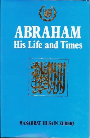 Abraham - His Life and Times