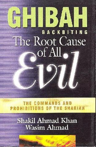 Ghibah - backbiting - the Root Cause of all Evil