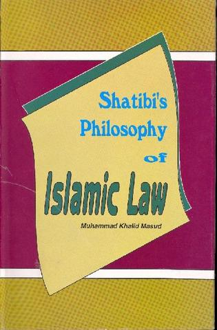 Shatibi's Philosophy of Islamic Law